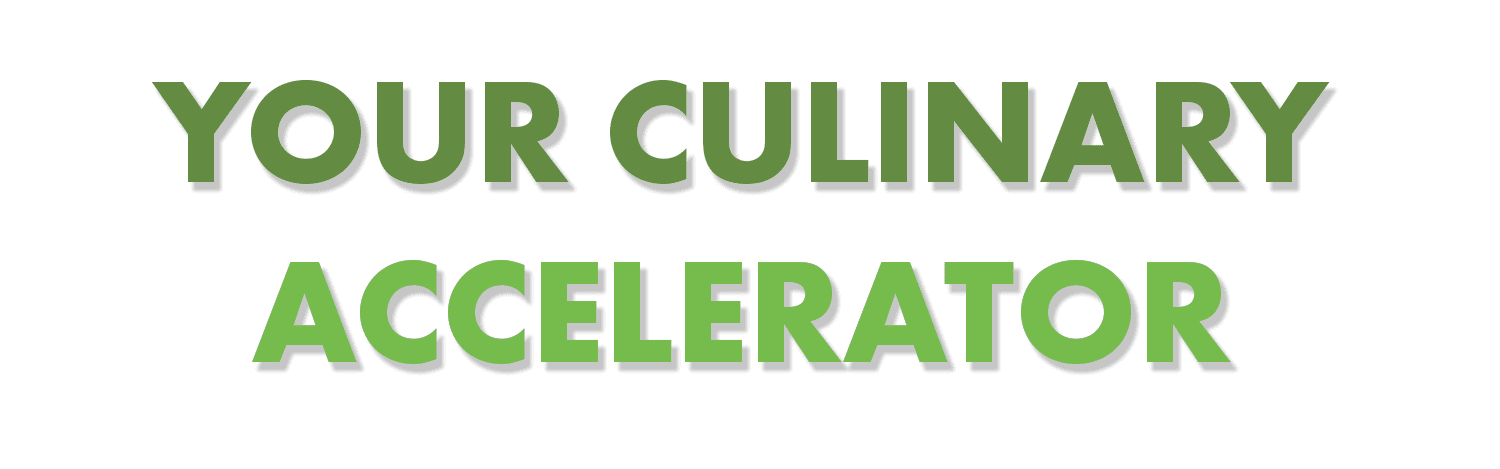 your culinary accelerator